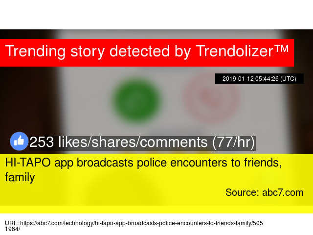 HI-TAPO app broadcasts police encounters to friends, family