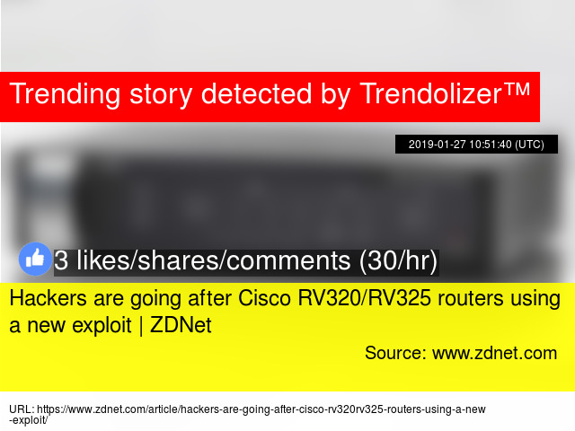 Hackers are going after Cisco RV320/RV325 routers using a