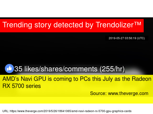 AMD's Navi GPU is coming to PCs this July as the Radeon RX