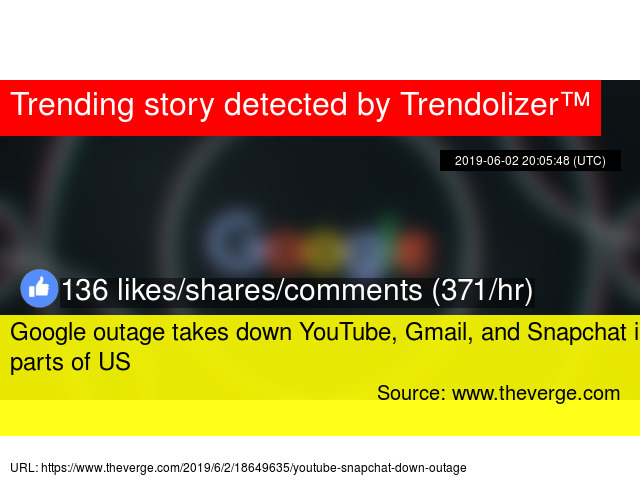 Snapchat Down (23) GOOGLE OUTAGE TAKES DOWN YOUTUBE, GMAIL, AND