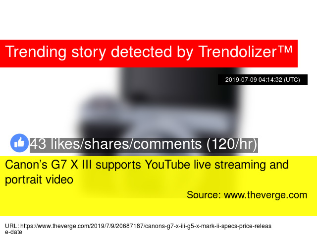 Canon's G7 X III supports YouTube live streaming and portrait video