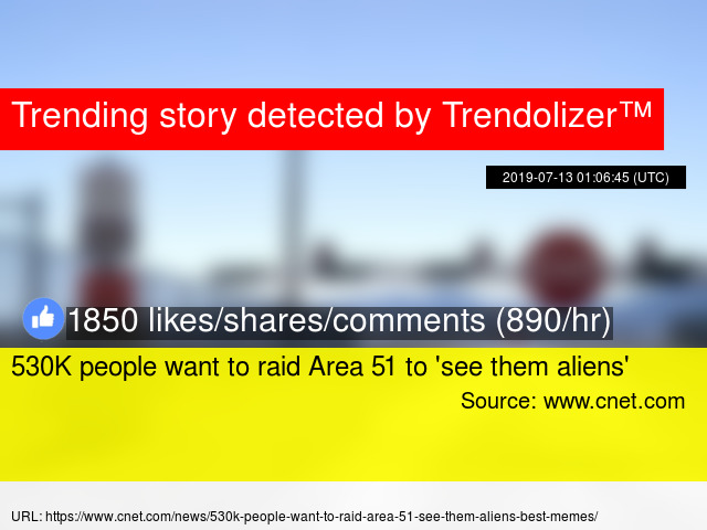 530K people want to raid Area 51 to 'see them aliens'