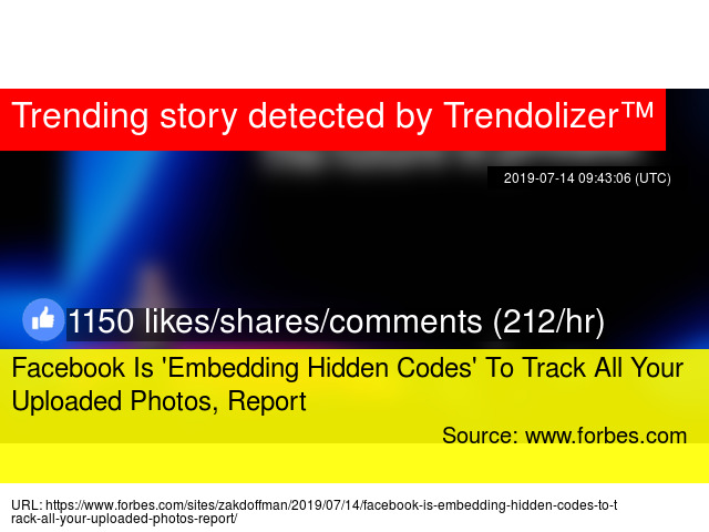 Facebook Is 'Embedding Hidden Codes' To Track All Your Uploaded