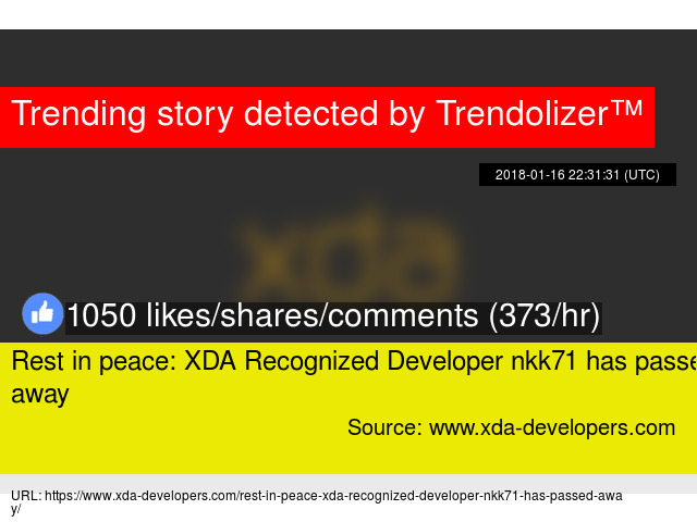Rest in peace: XDA Recognized Developer nkk71 has passed away