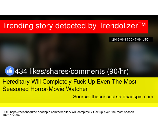 Hereditary Will Completely Fuck Up Even The Most Seasoned Horror-Movie  Watcher